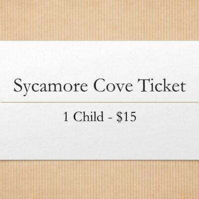 Sycamore Cove Tickets - Child